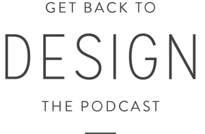 Get Back To Design Podcast - Streamline and grow your business, ditch the code, and get back to design.