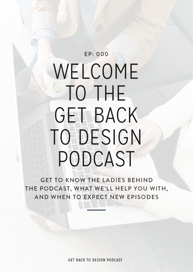 We're so excited to introduce the Get Back To Design Podcast. We know that there's a lot that goes into growing a successful design business on top of the actual design work that's putting food on the table each month. In this episode we're telling you all about what we'll be chatting about in this podcast and what you can expect to each episode.