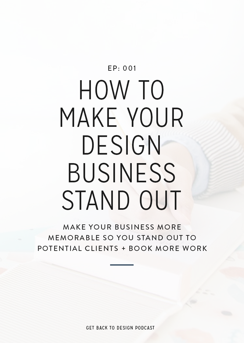 Get Back to Design Episode 001: How To Make Your Design Business Stand Out