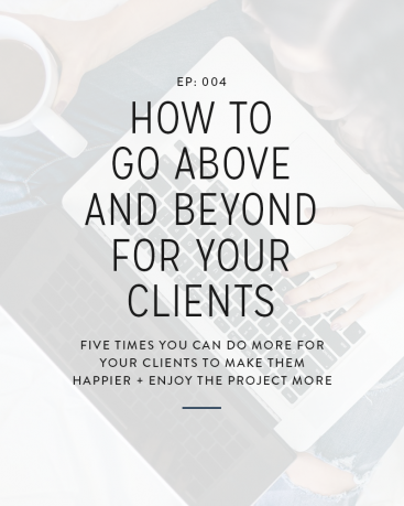 004: How to Go Above and Beyond for Your Clients