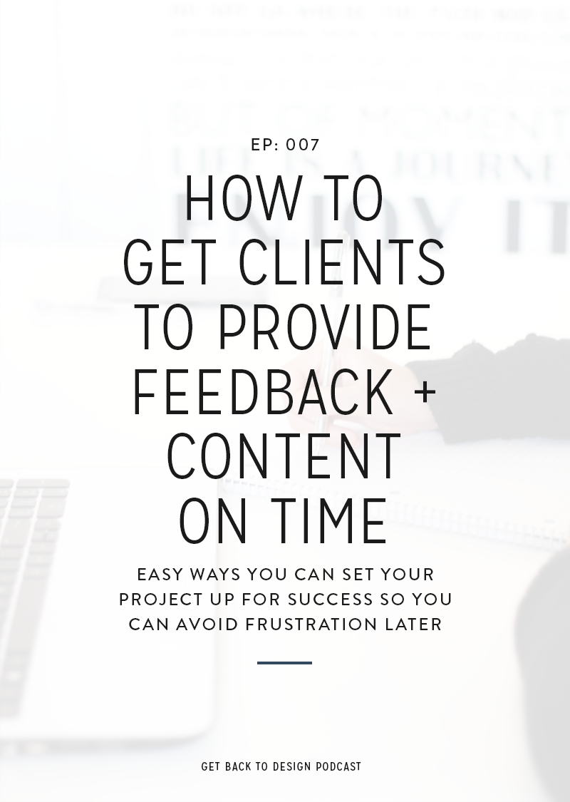 One of the biggest struggles designers have with their clients is getting them to provide their content and feedback in a timely manner. In today's episode, we're going over tips to help avoid this frustration with your clients.