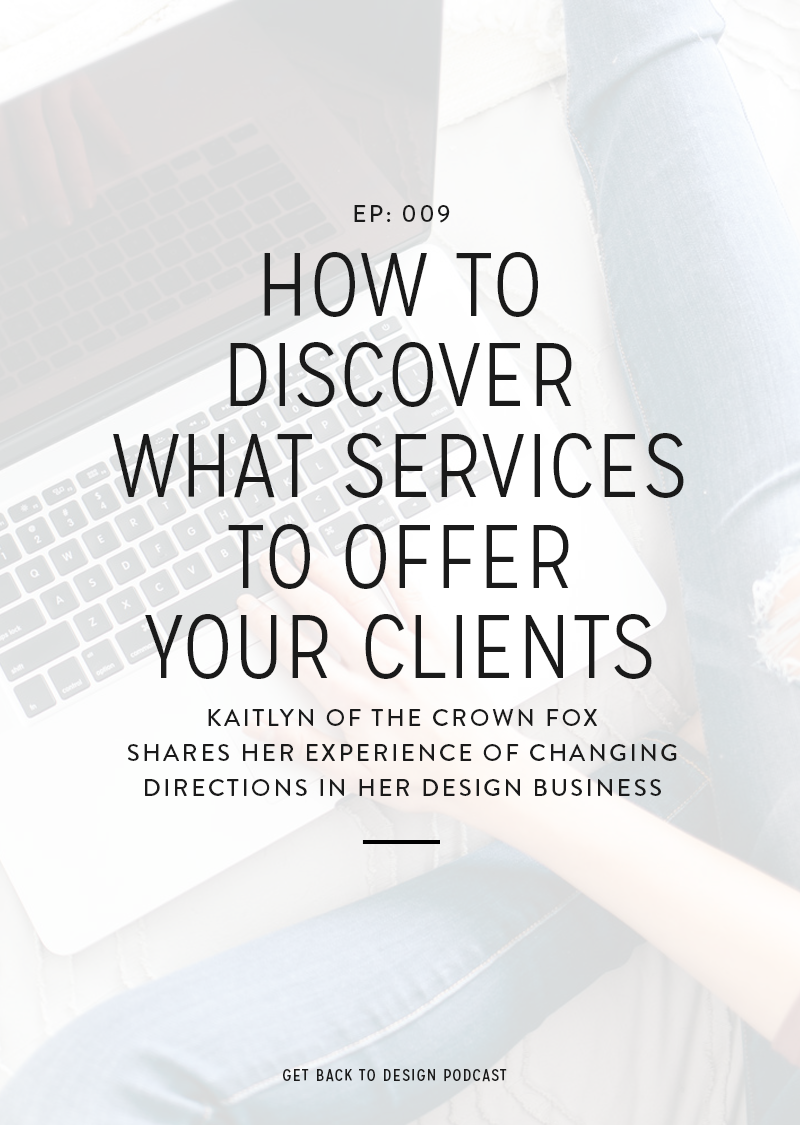 Offering unique design services is a challenge, whether you've been in business for years or are just starting out. In this week's episode we're chatting about how to discover what services to offer your clients.