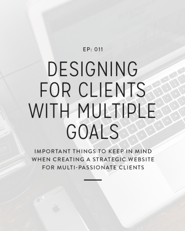 011: Designing For Clients With Multiple Goals