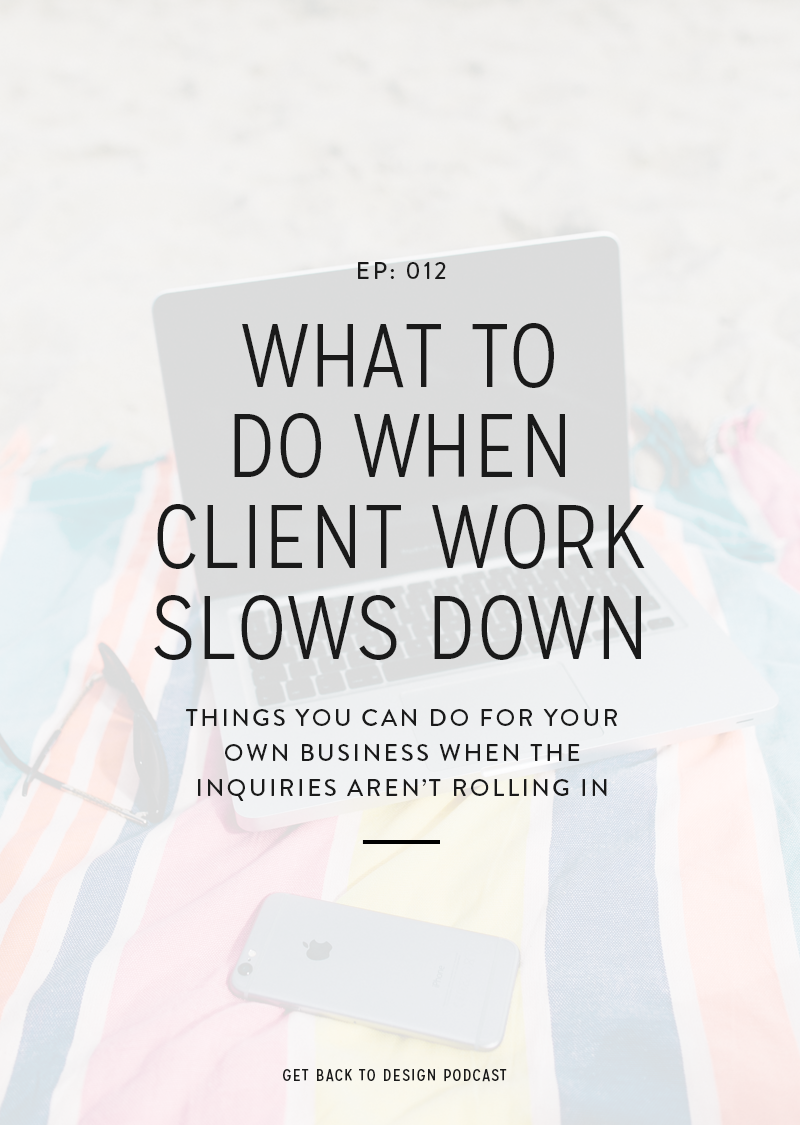 Summer and winter seem to be the two times that the inquiries start slowing down. Instead of freaking out, we're sharing 4 things you can do for your own business while client work is slow.