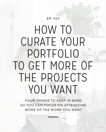022: How to Curate Your Portfolio to Get More of the Projects You Want