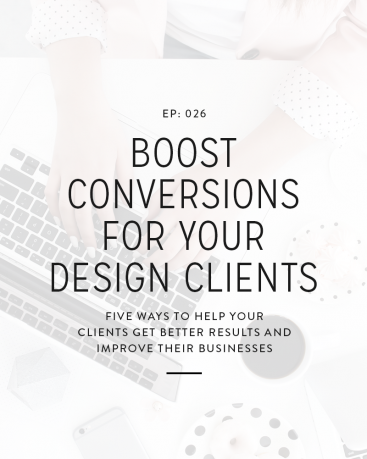 026: Boost Conversions For Your Design Clients