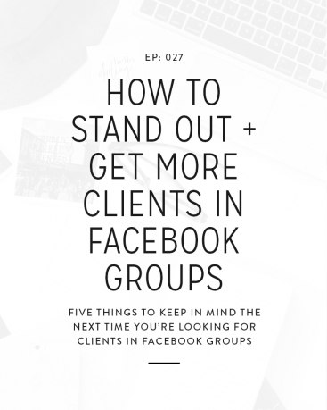 027: How to Stand Out + Get More Clients in Facebook Groups