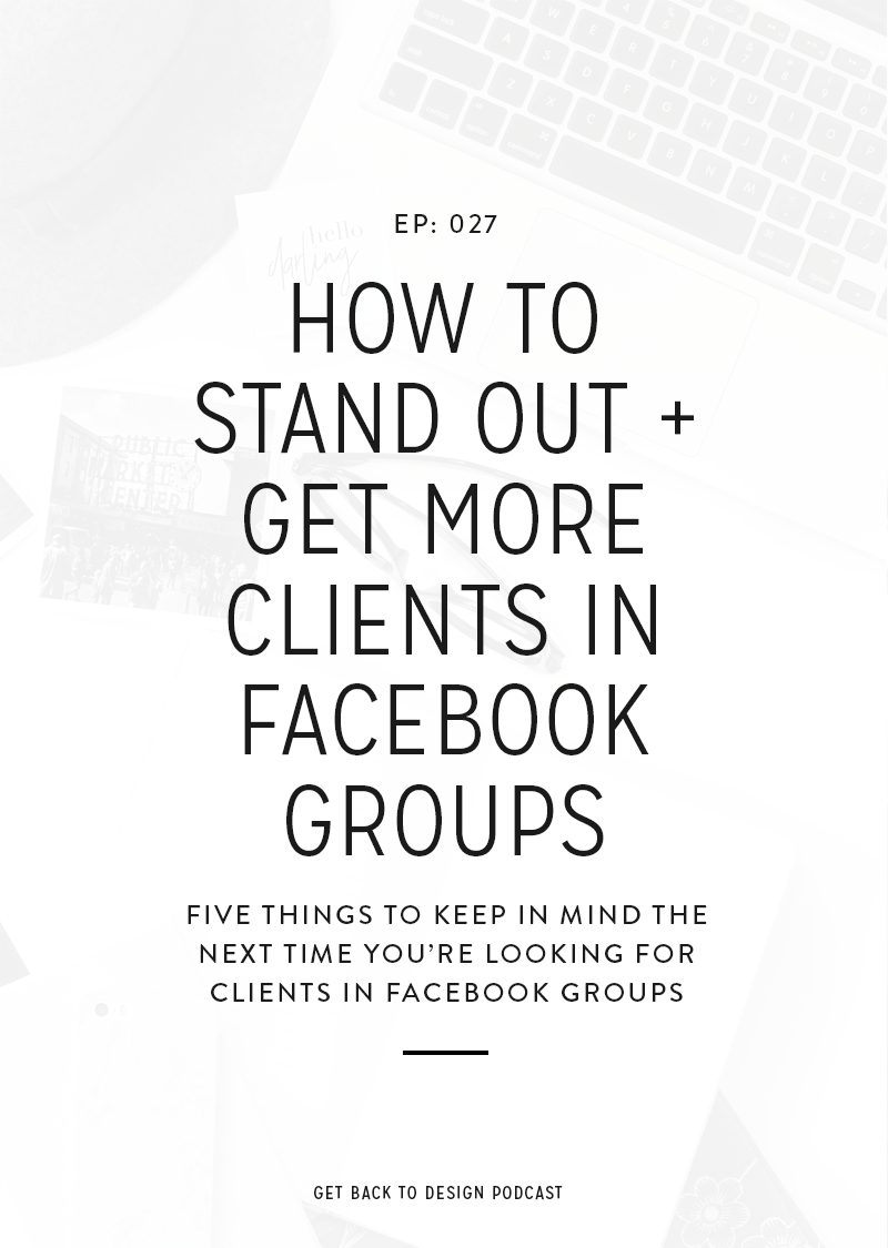Over the past couple of years it's been easy to get clients in Facebook groups, but now a days it's harder because there are so many Facebook groups and so many other designers fighting to get the same work we are. Instead of just dropping your link and getting the job, you really have to focus on standing out so you can get the clients. In today's episode, we're covering how to do exactly that!