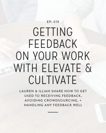 019: Getting Feedback On Your Work With Elevate & Cultivate