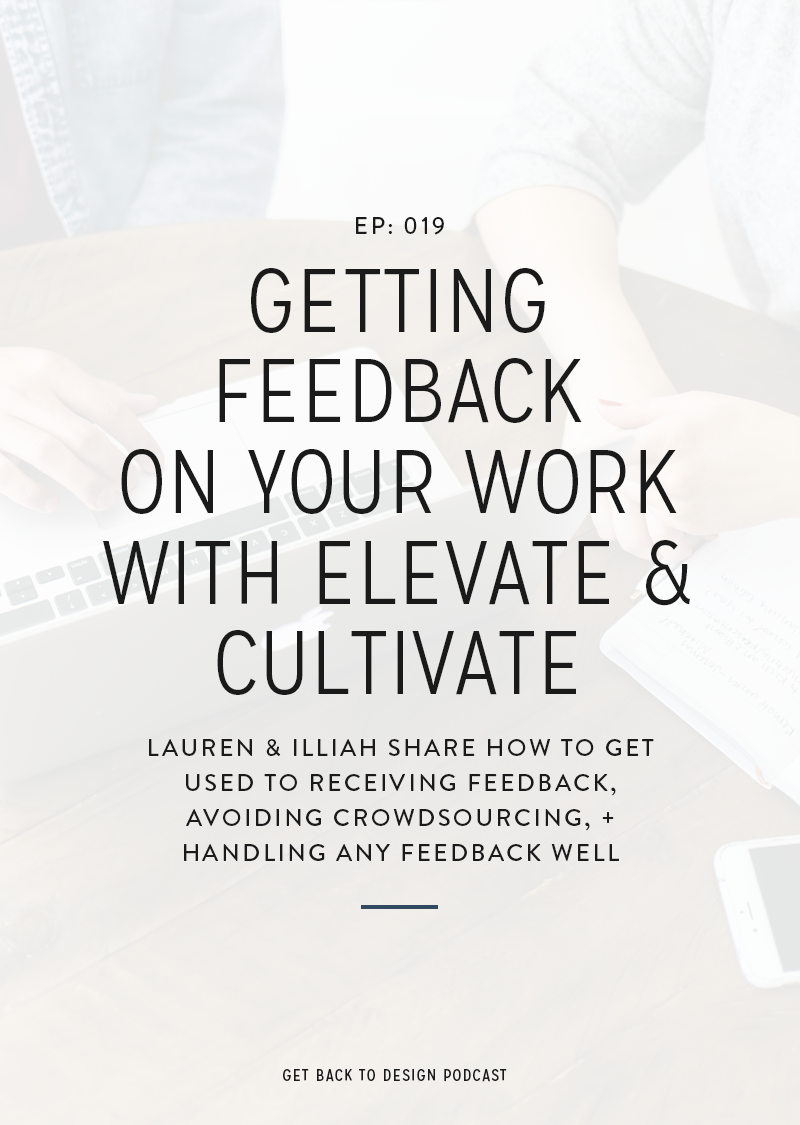 A super important part of running a successful design business is getting feedback on your work. The type of feedback you get and how you receive it can make or break a project, both for you and your client. But good feedback doesn't just come on it's own. That's why we're so excited this week to bring on Lauren Black and Illiah Manger of Elevate & Cultivate to talk through their own processes and experiences with us.