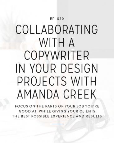 030: Collaborating With A Copywriter In Your Design Projects with Amanda Creek
