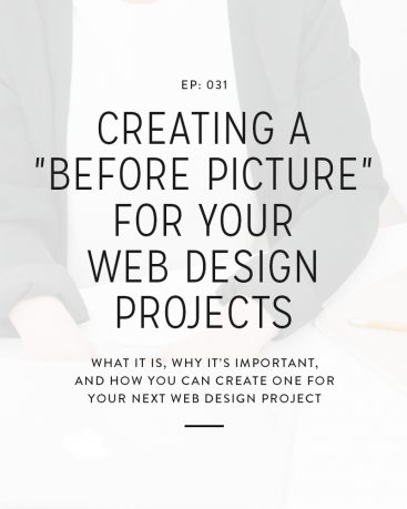 "031: Creating a ""Before Picture"" for Your Web Design Projects"