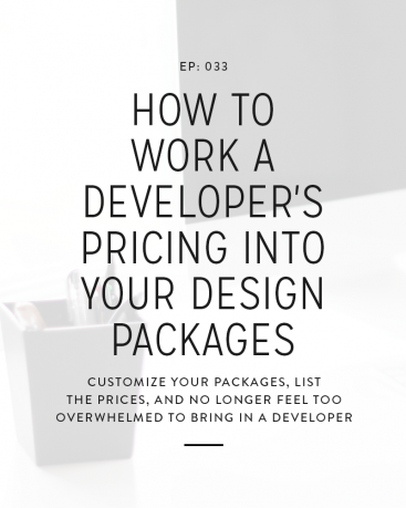 033: How To Work A Developer's Pricing Into Your Design Packages