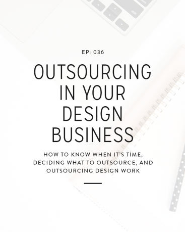 036: Outsourcing In Your Design Business