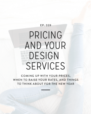 039: Pricing + Your Design Services