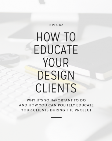 042: How to Educate Your Design Clients
