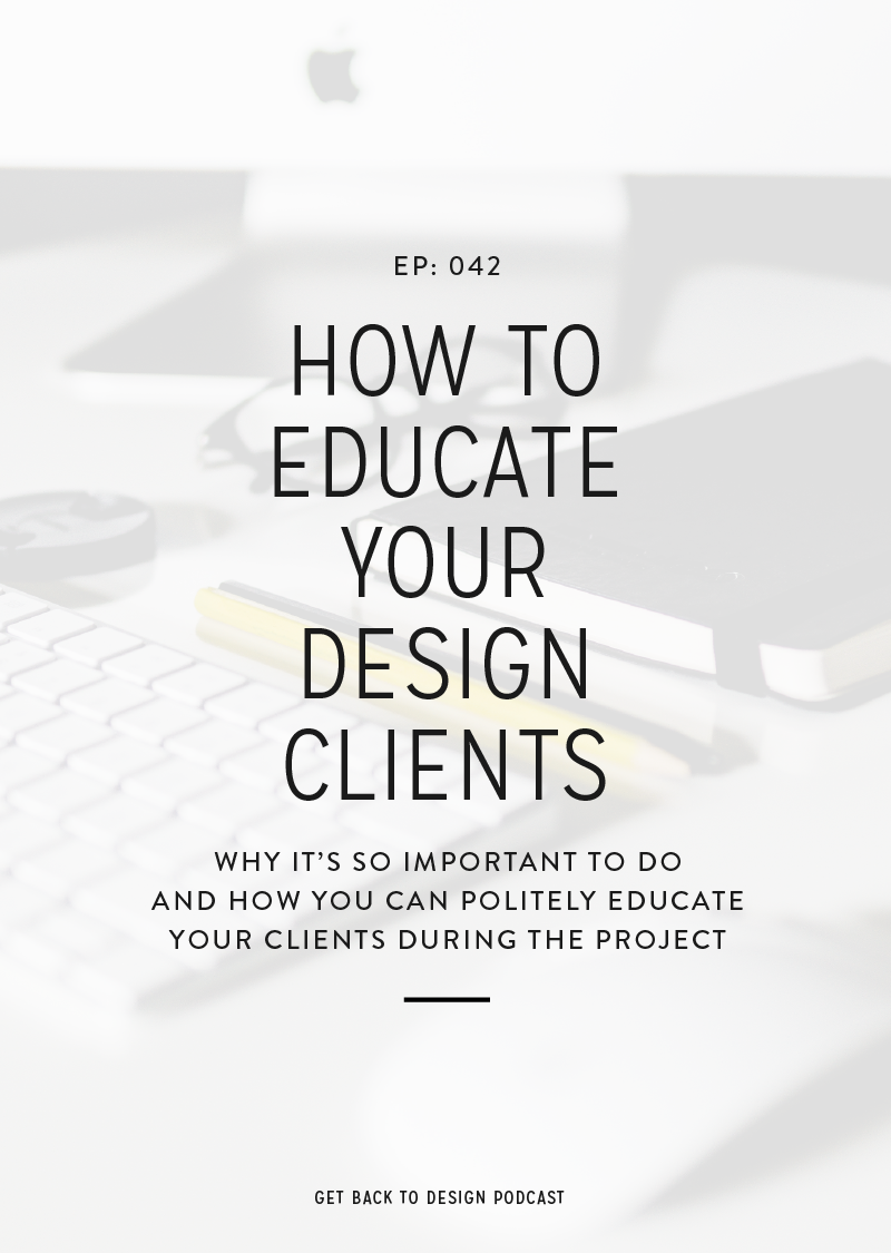 We recently got a great survey question about how to educate your client on your decisions without overexplaining or overwhelming them. It's important to educate your clients to a certain extent but to make sure you're not just justifying yourself or your designs or overwhelming them. So, in today's episode we're covering why it's important to educate your clients and a few different ways you can do exactly that.