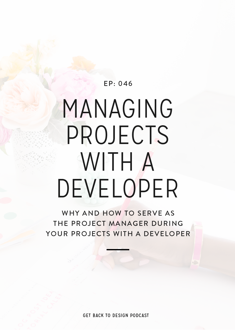 Today we'll talk about how you want to be the one serving as the project manager and creative director when managing projects with a developer and how to get started.