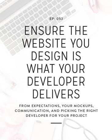 053: Ensure The Website You Design Is What Your Developer Delivers