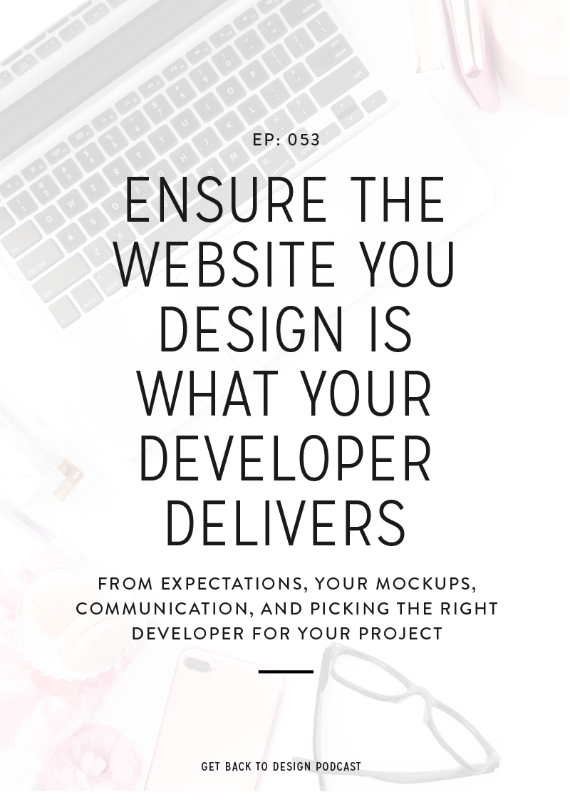 So today, we'll talk about what you can do during a project to ensure the website you design is what your developer delivers.