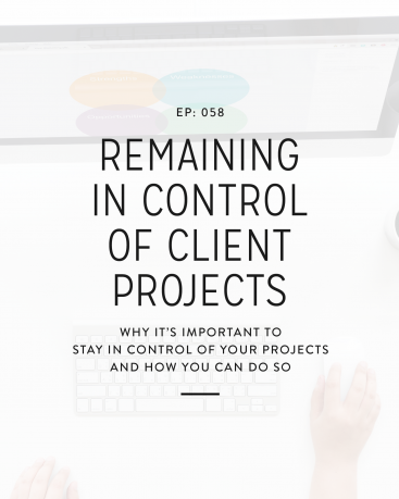 058: Remaining In Control Of Client Projects