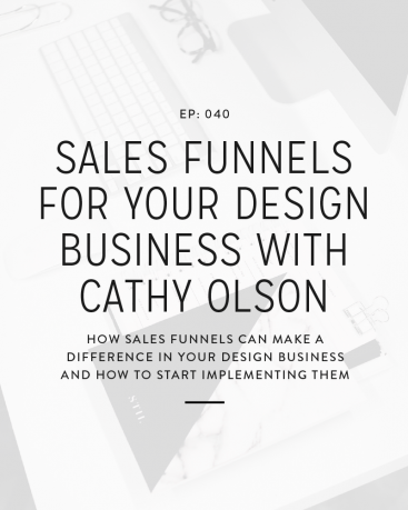 040: Sales Funnels For Your Design Business with Cathy Olson