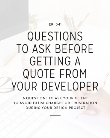 041: Questions to Ask Before Getting a Quote From Your Developer