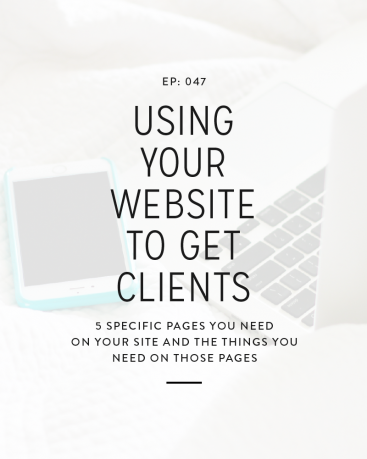 047: Using Your Website to Get Clients
