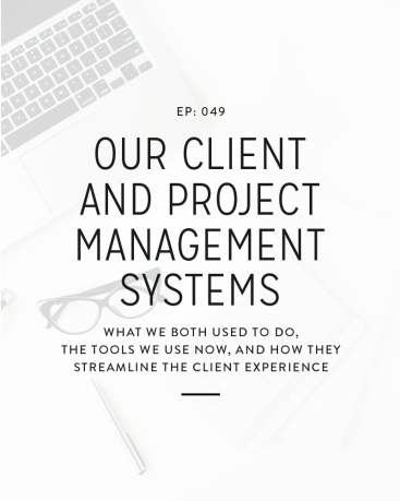 049: Our Client + Project Management Systems
