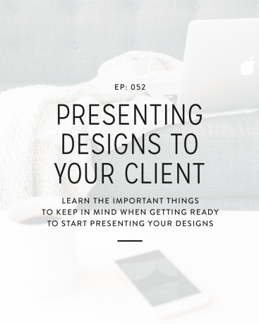 052: Presenting Designs to Your Client