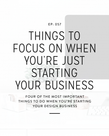 057: Things to Focus on When You're Just Starting Your Business