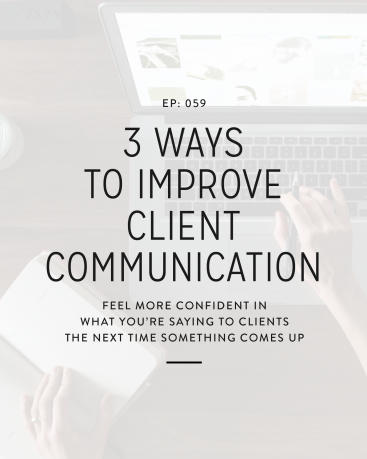 059: 3 Ways to Improve Client Communication