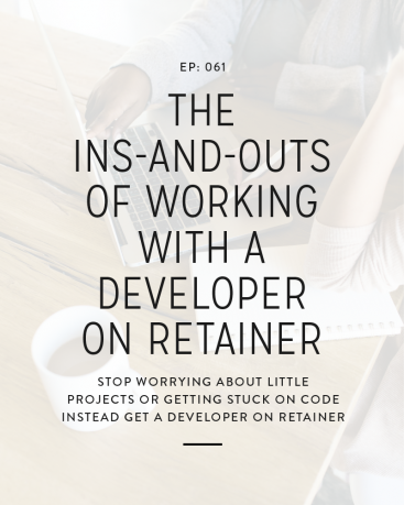 061: The Ins-And-Outs Of Working With A Developer On Retainer