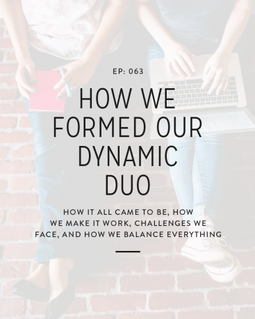 063: How We Formed Our Dynamic Duo