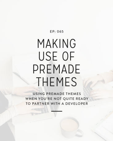 065: Making Use Of Premade Themes As A Designer