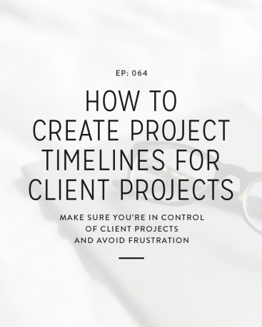 064: How to Create Project Timelines for Client Projects