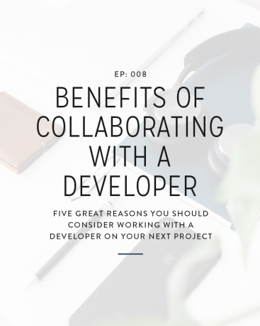A lot of designers feel like if they want to offer website design services to their clients that they have to suck it up and deal with the techy and coding pieces. In this week's episode, we're chatting all about the benefits of collaborating with a developer on your design projects