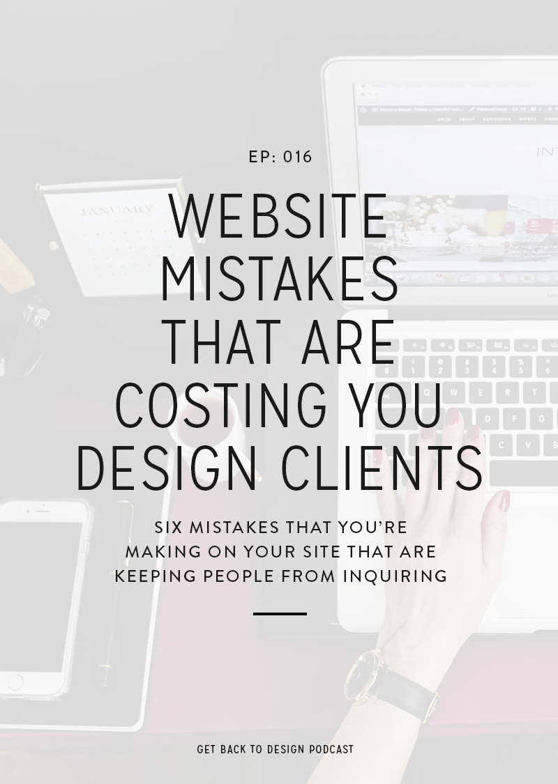 Designers make the same mistakes on their website that end up holding them back. In this episode we're talking about website mistakes that are costing you design clients.