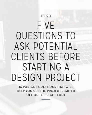 When you get an inquiry for a new project, there are likely several questions that you ask before agreeing to take on a project. There are 5 specific questions, though, that can help you decide whether or not you want the project as well as help you get a jumpstart in the right direction. In today's episode, we're going over those 5 questions and why it's so important to ask them.