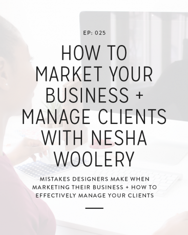 There's such a huge market of designers, which means marketing your business well is even more important than it used to be. So today, we're talking to Nesha Woolery about how to market your business and then manage the clients you book.