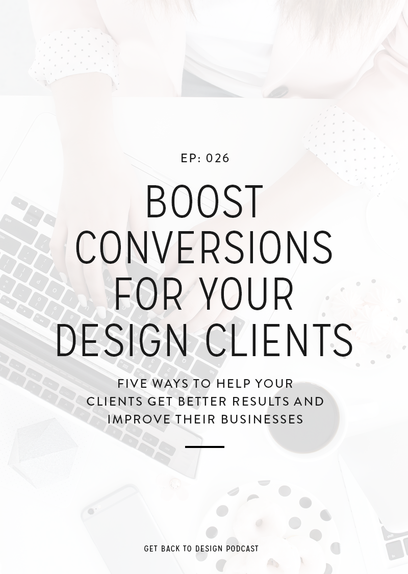 Designing websites that get good conversions for your design clients isn't always easy. Here are 5 ways you can boost conversions in your projects.