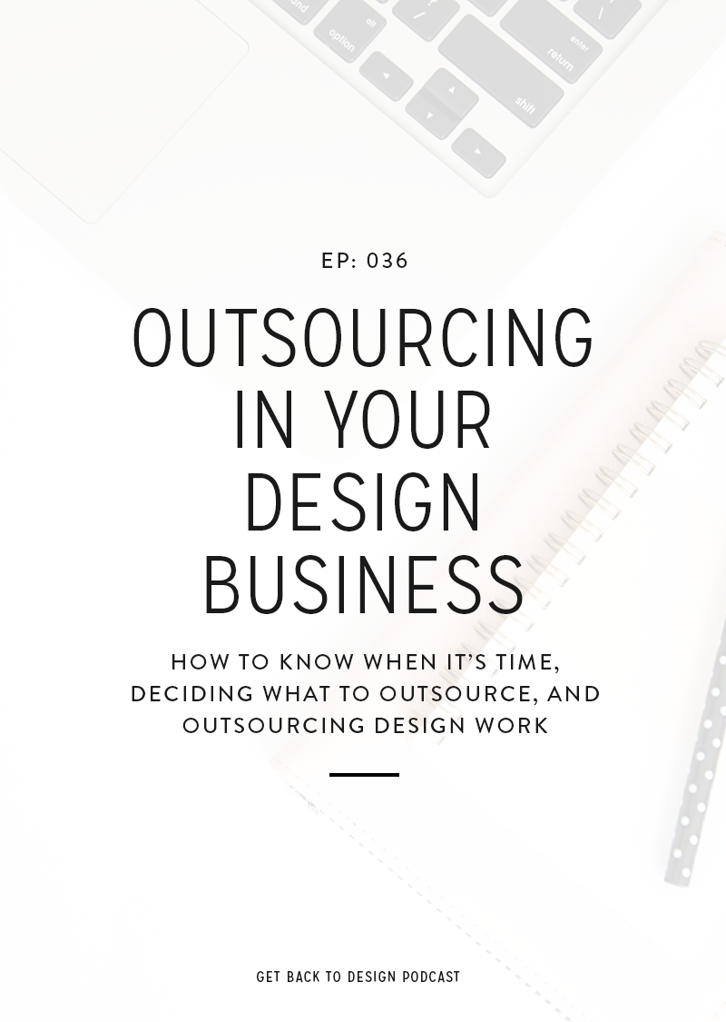 Today we'll chat about outsourcing in  your design business, including random tasks and your design work, as a way to make more time for client work.