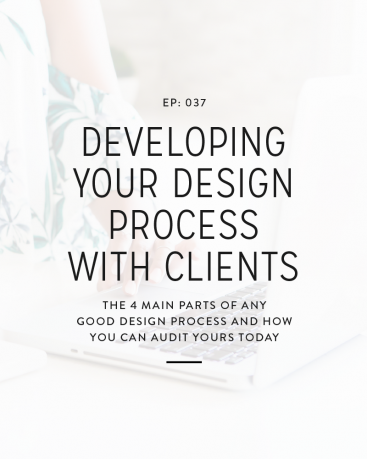 We recently got a great survey question about how to come up with a good design process and the different steps that one should include. It's really all about figuring out what works best for you and your clients. However, in today's episode, we're going to cover the 4 main parts of a design process and how you can audit yours.