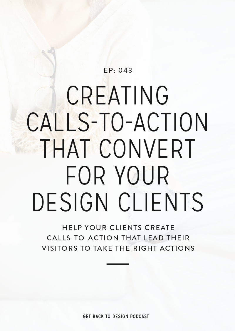 In this week's episode we're focusing on creating calls-to-action that convert for your clients. We'll go over how your role as a designer fits into deciding calls-to-action, why calls-to-action might not convert, design tips, and our favorite places to include calls-to-action.