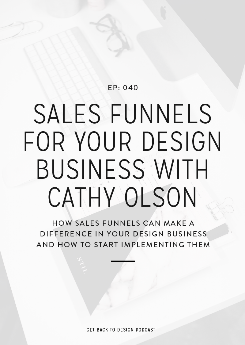 Recently, Cathy learned all about what a difference sales funnels can make in a design business, which isn't something we get to hear much about. So today we're excited to welcome her on the podcast to give us a little look at what it's done for her business and how we can get started implementing our own funnels.