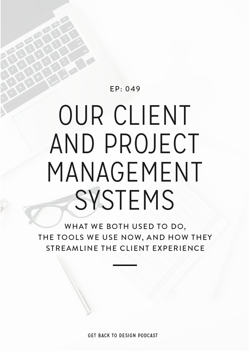 049: Our Client + Project Management Systems - Get Back To Design
