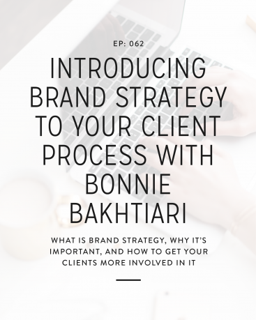 Today we're chatting with Bonnie from B Is For Bonnie Design all about what brand strategy is and how you can introduce that into your client process!