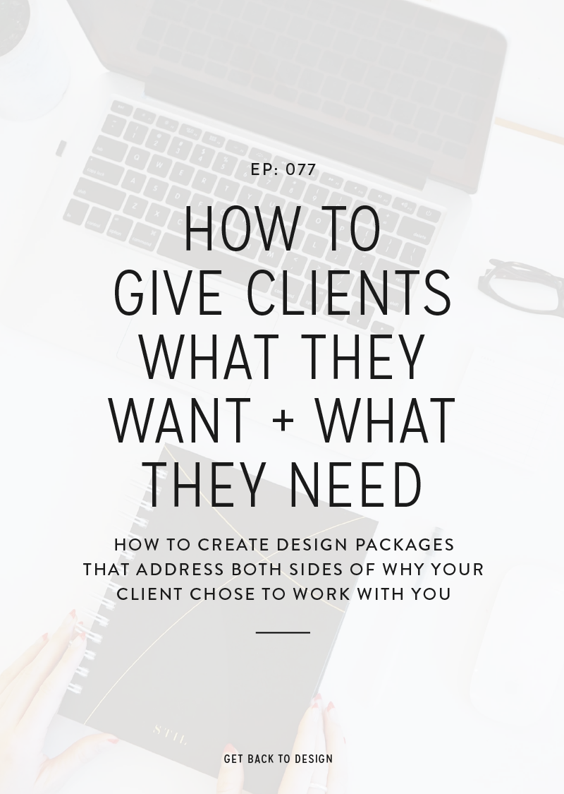 In this episode we'll go over why it is important to give clients what they want *and* what they need. We'll also share how to do this and wrap up with a few examples.