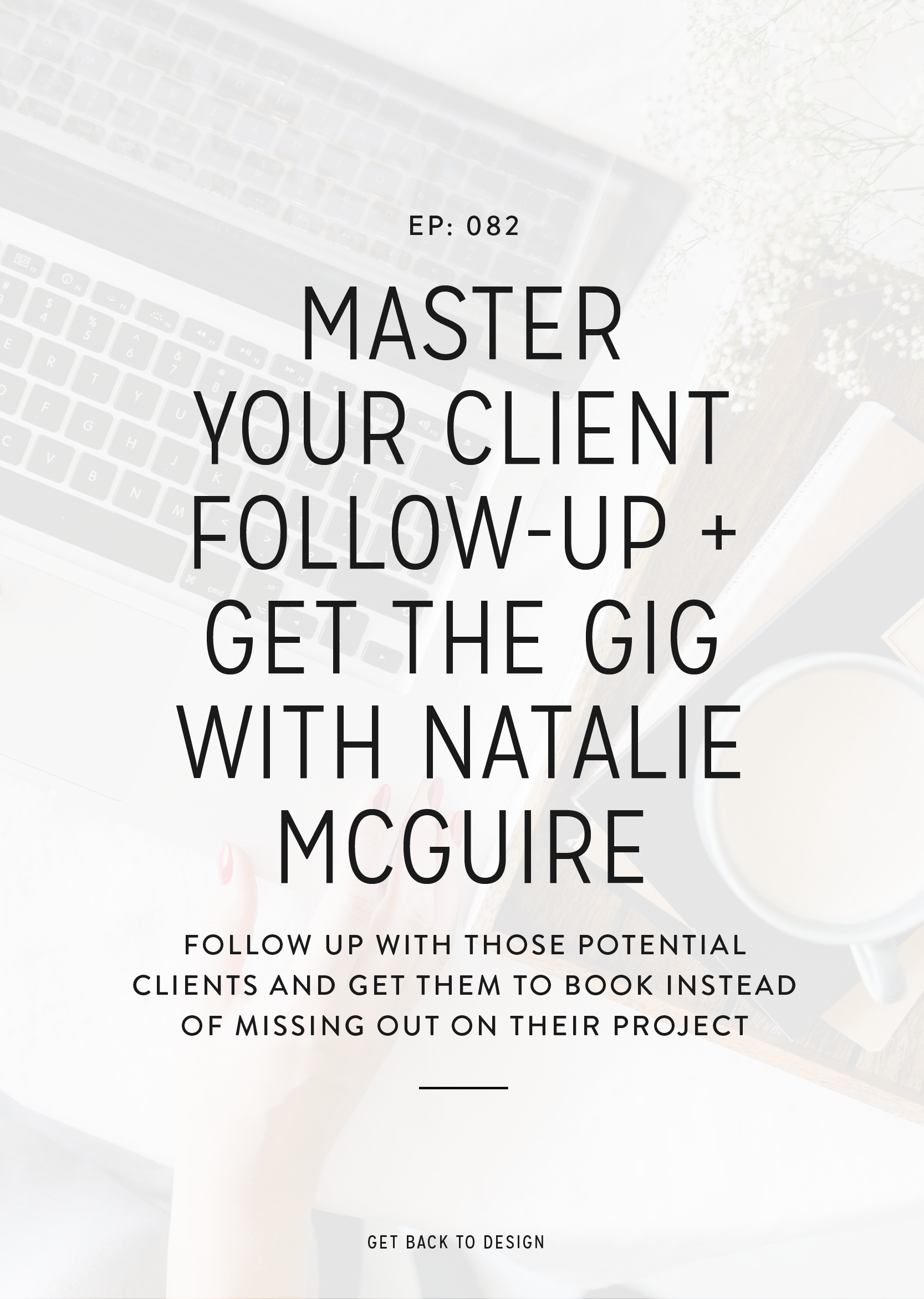 Learn ways to follow up with potential clients and get them to book with you instead of missing out on their project. Listen to the episode with Natalie McGuire for more!