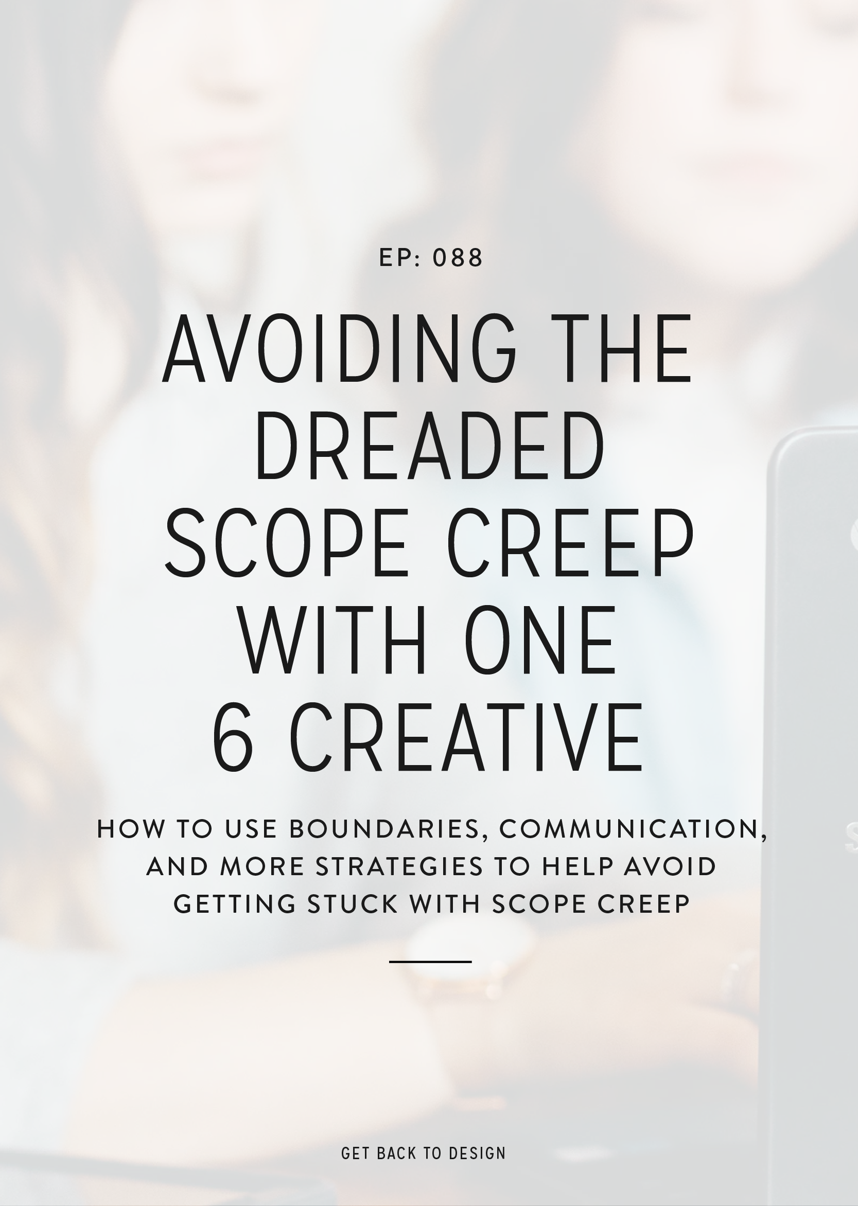 This week we're chatting with Gigi from One 6 Creative all about how to use your process, boundaries, communication, and more to avoid scope creep.